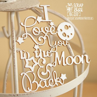 Chipboard inscription I love you to the moon and back Hi-251